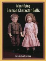 Identifying German Character Dolls - Mary Gorham Krombholz