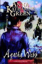 Agatha Webb - Anna, Katharine Green