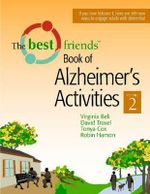 The Best Friends Book of Alzheimer's Activities : v. 2 - Virginia Bell
