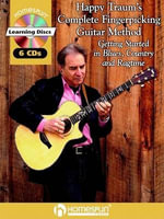 Happy Traum's Complete Fingerpicking Guitar Method : Getting Started in Blues, Country and Ragtime - Happy Traum