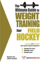 Ultimate Guide to Weight Training for Field Hockey - Robert G. Price