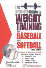 Ultimate Guide to Weight Training for Baseball and Softball : Concepts and Applications - Robert G. Price