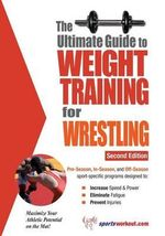 Ultimate Guide to Weight Training for Wrestling - Robert G. Price