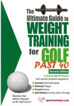 Ultimate Guide to Weight Training for Golf Past 40 - Robert G. Price