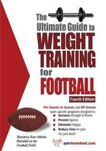 The Ultimate Guide to Weight Training for Football : Ultimate Size and Shape Training for Building Mons... - Robert G. Price