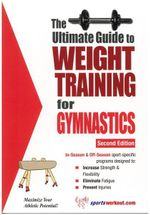 Ultimate Guide to Weight Training for Gymnastics - Robert G. Price