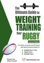Ultimate Guide to Weight Training for Rugby - Robert G. Price