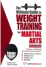 Ultimate Guide to Weight Training for Martial Arts - Robert G. Price