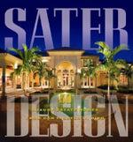 Sater Design : A Portfolio of 30 Luxury Estates from Acclaimed Designer Dan F. Staer II, AIBD - Dan F Sater, II