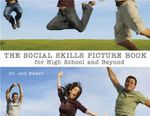 The Social Skills Picture Book: For High School and Beyond :  For High School and Beyond - Jed Baker