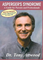 Asperger's Syndrome : A Guide for Parents and Professionals - Tony Attwood