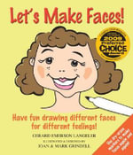 Let's Make Faces! : Have Fun Drawing Different Faces for Different Feelings! - Gerard Emerson Langeler