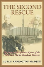 The Second Rescue : The Story of the Spiritual Rescue of the Willie and Martin Handcart Pioneers - Susan Arrington Madsen