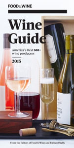 Food and Wine : Wine Guide 2015 - Editors of Food and Wine