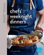 Food and Wine : Weeknight Chefs - Editors of Food and Wine