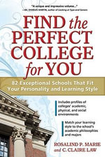 Find the Perfect College for You : 82 Exceptional Schools That Fit Your Personality and Learning Style - Rosalind P. Marie