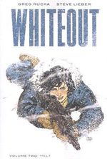 Whiteout : Melt - The Definitive Edition v. 2 - Greg Rucka