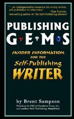 Publishing Gems : Insider Information for the Self-Publishing Writer - Brent Sampson