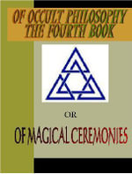 OF OCCULT PHILOSOPHY  or OF MAGICAL CEREMONIES : THE FOURTH BOOK - Henry Cornelius Agrippa
