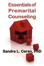 Essentials of Premarital Counseling : Creating Compatible Couples - Sandra L. Ceren