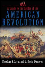 Guide to the Battles of the American Revolution - Theodore P. Savas