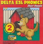 Delta ESL Phonics : Short Vowels - Marilyn Rosenthal