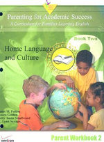 Parenting for Academic Success: A Curriculum for Families Learning English : Unit 2: Home Language and Culture - Janet M Fulton