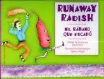Runaway Radish : El Rabano Que - Janice Levy