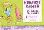 Runaway Radish/El Rabano Que Escapo - Janice Levy