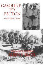 Gasoline to Patton - ALBIN IRZYK