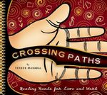Crossing Paths : Reading Hands for Love and Work - Vernon Mahabal
