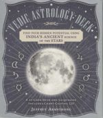 Vedic Astrology Deck : India's Ancient Science of the Stars - Jeffrey Armstrong