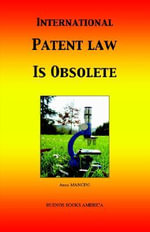 International Patent Law is Obsolete : The Brief History of Patenting Software in the U.S... - Anna MANCINI