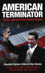 American Terminator : Myths, Movies, and Global Power - Ziauddin Sardar