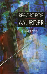Report for Murder : Lindsay Gordon Series : Book 1 - Val McDermid