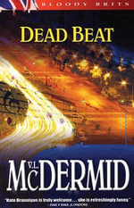 Dead Beat : Kate Brannigan Series : Book 1 - Val McDermid