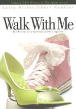 Walk with Me : Two Friends on a Spiritual Journey Together - Sally Miller