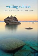 Writing Subtext : What Lies Beneath - Linda Seger