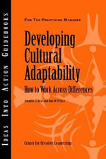 Developing Cultural Adaptability : How to Work Across Differences - Jennifer J. Deal