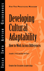 Developing Cultural Adaptability : How to Work Across Differences - Jennifer, J. Deal