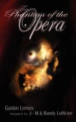 The Phantom of the Opera : Illustrated and Unabridged Edition - Gaston Leroux