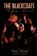 The Black Coats : 'Salem Street - Paul Feval