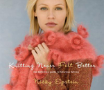 Knitting Never Felt Better : The Definitive Guide to Fabulous Felting - Nicky Epstein