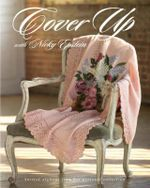 Cover Up with Nicky Epstein : Knitted Afghans from Her Personal Collection - Nicky Epstein