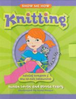 Show Me How : Knitting : Knitting Storybook and How-to-knit Instructions - Susan Levin