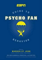 ESPN Guide to Psycho Fan Behavior - Warren St John