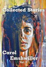 The Collected Stories of Carol Emshwiller : Vol. 2 - Carol Emshwiller