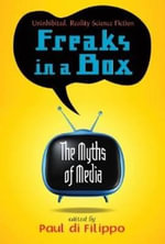 Freaks in a Box : The Myths of Media