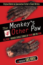 The Monkey's Other Paw : Revived Classic Stories of Dread and the Dead