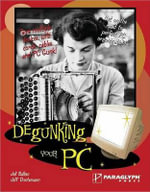 Degunking Your PC : Degunking - Joli Ballew